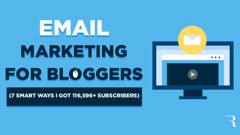 Email Marketing for Bloggers 7 Smart Ways I Got 116,596 Email Subscribers