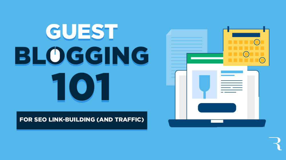 Guest Blogging 101: How to Land a Guest Blog Post (for SEO) in 2019