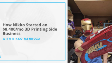 How to Start a 3D Printing Side Business and Blog