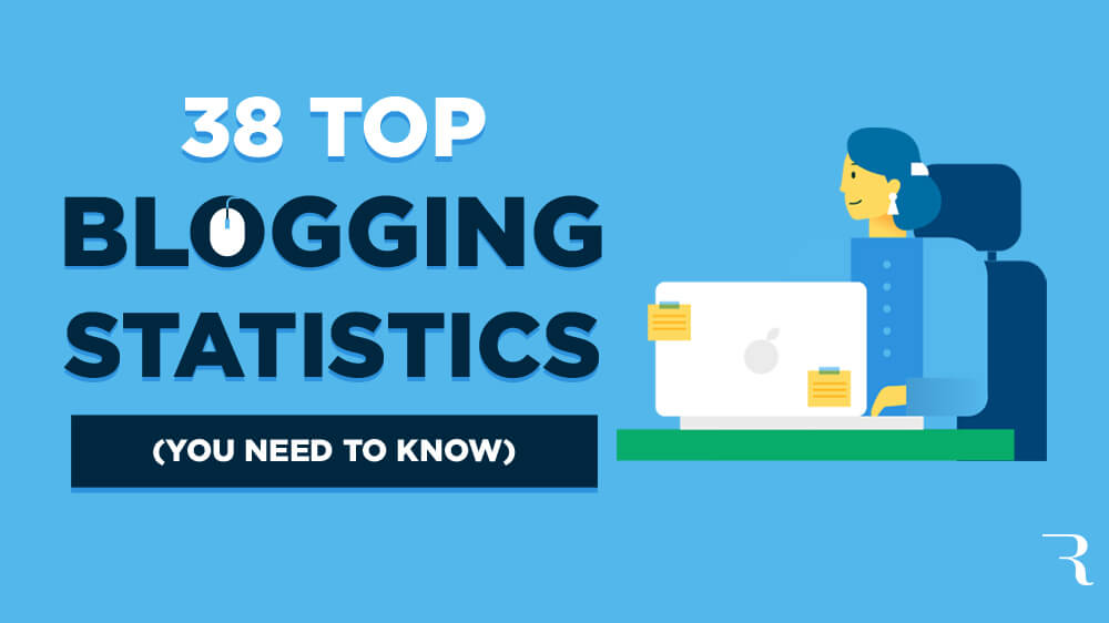 38 Blogging Statistics You Need to Know to Blog Smarter