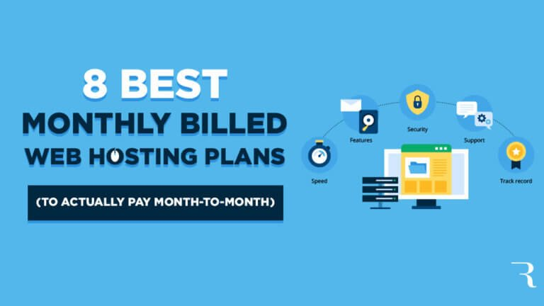8 Best Monthly Billed Web Hosting Services to Pay Month-to-Month for Blog Hosting