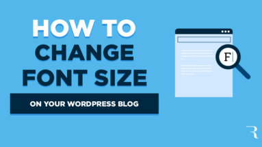 How to Change Font Size on Your WordPress Blog