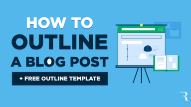 How to Write a Blog Post Outline (Free Blog Post Outline Template) and Example