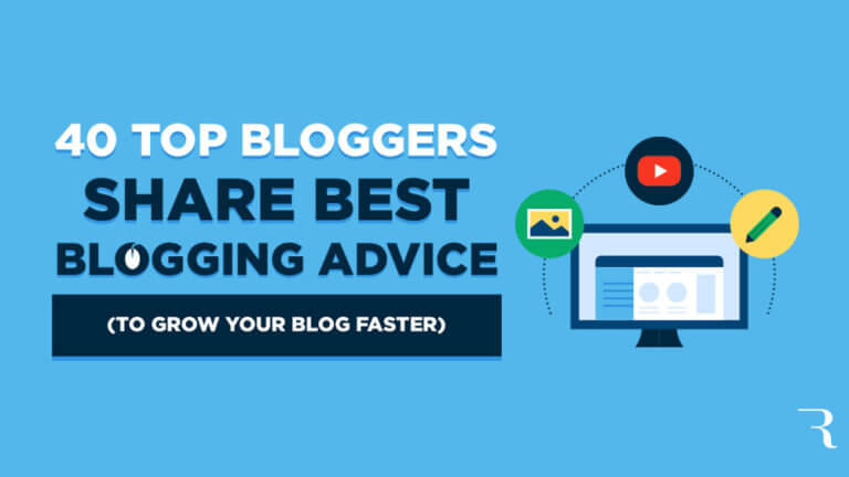 Blogging Advice from 40 Top Bloggers Around the World