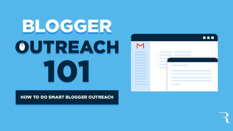 Blogger Outreach 101 How to Do Smart Blogger Outreach