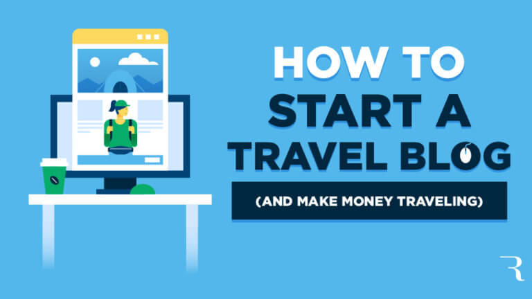 How to Start a Travel Blog (and Make Money Travel Blogging) This Year