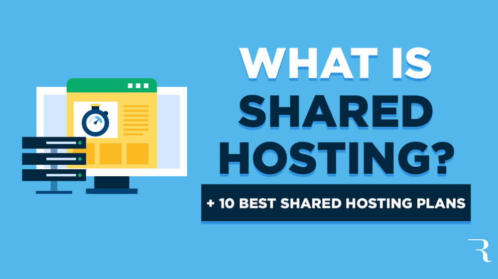 What is Shared Hosting? 10 Best Shared Hosting Plans for Bloggers