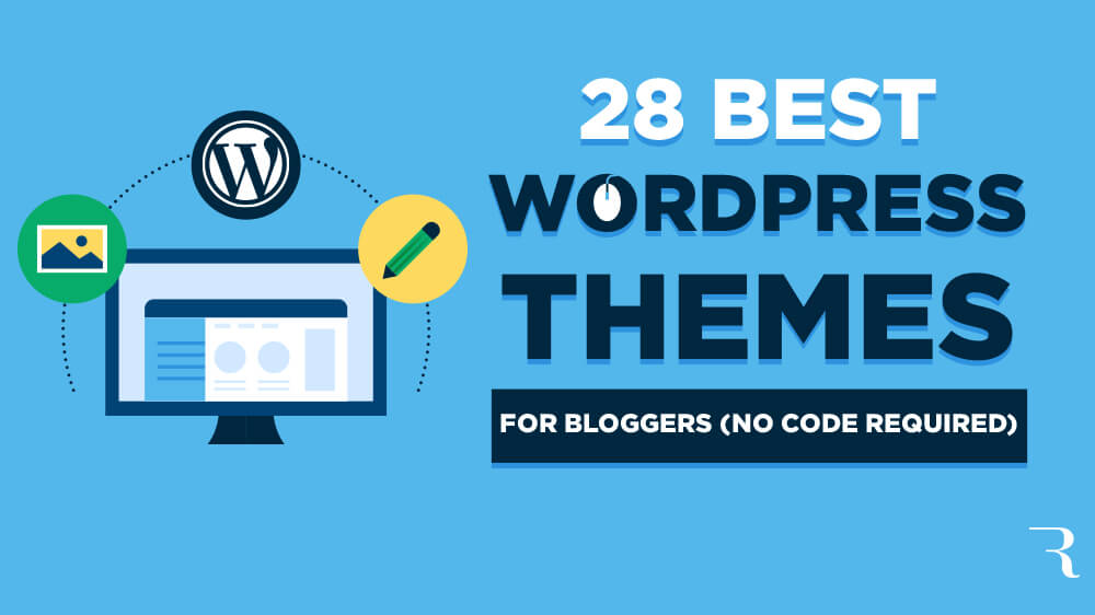 28 Best WordPress Themes for Bloggers (No Code Required) ryrob
