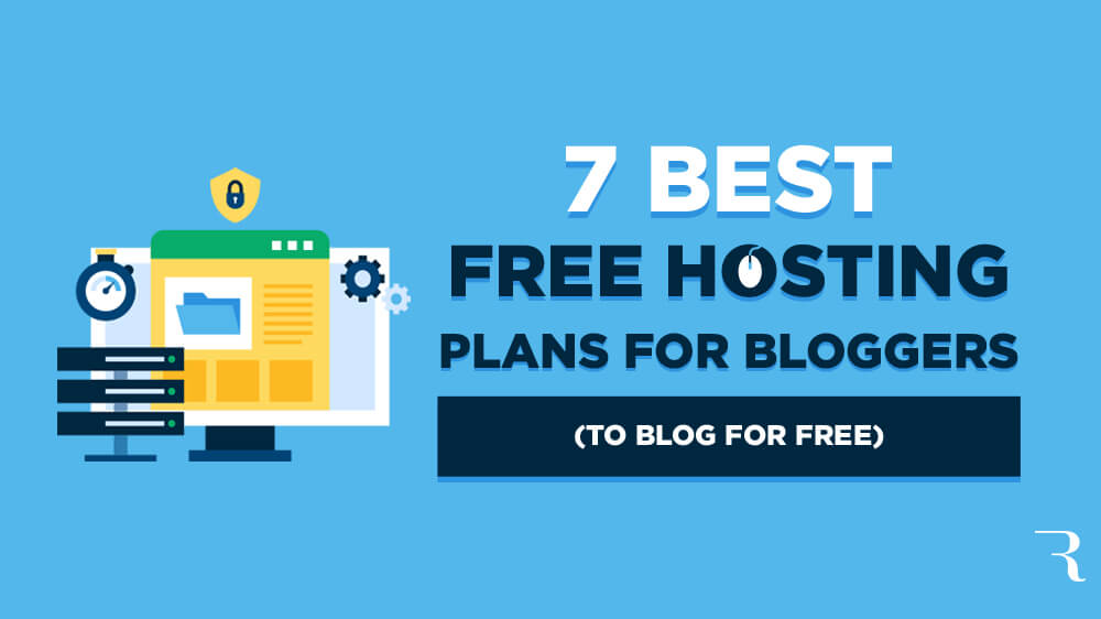 7 Best Free Hosting Plans to Blog for Free This Year