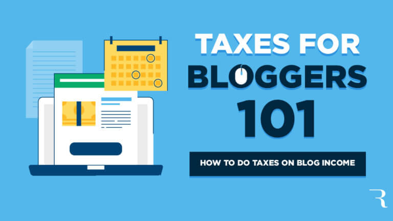 Taxes for Bloggers 101: How to Do Taxes on Blog Income (Blog Tax Tips) This Year