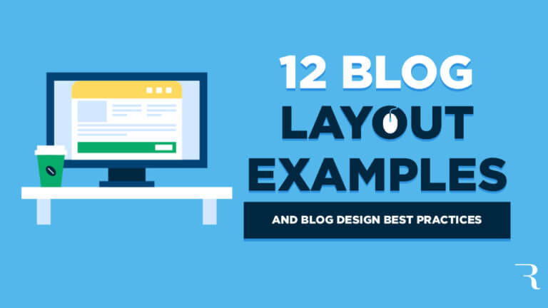 Blog Layout Examples and Design Best Practices (How to Design a Blog Layout)