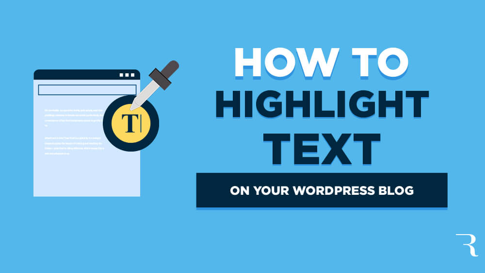 How to Highlight Text in WordPress (Tutorial) for Text Highlighting on Your Blog