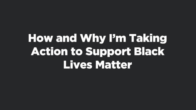 How I'm Supporting Black Lives Matter