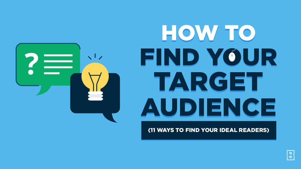 How to Find Your Target Audience (for Your Blog) - 11 Ways to Reach Target Blog Readers
