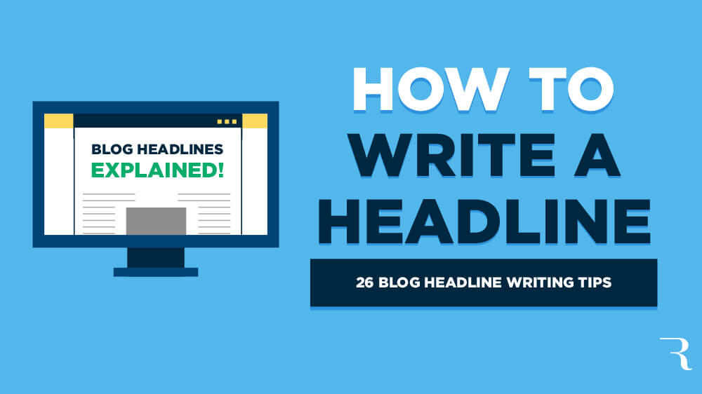 How to Write a Headline for Your Blog Posts (26 Blog Headline Writing Tips) Featured Image
