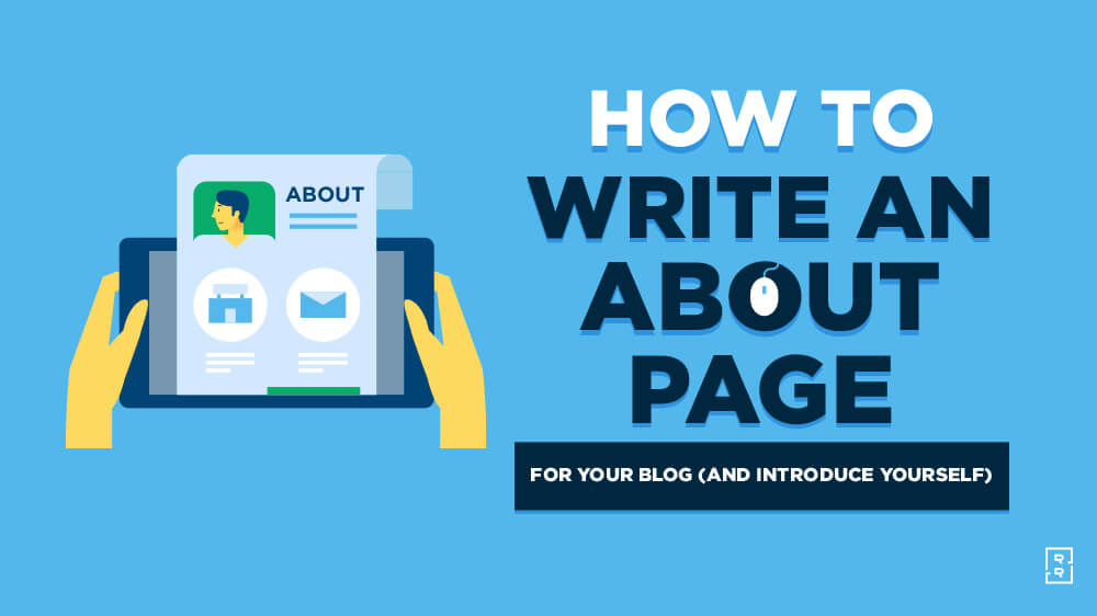 How to Write an About Me Page for Your Blog (Introduce Yourself and Tell a Story)