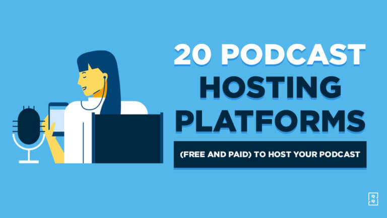 20 Best Podcast Hosting Platforms (Free and Paid) to Host Your Podcast