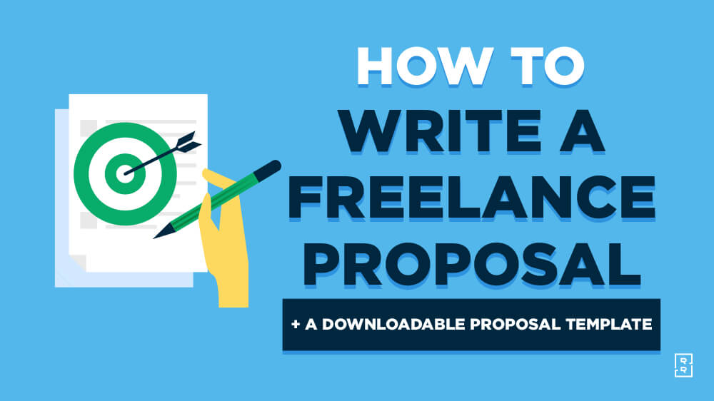 How to Write a Freelance Proposal (Free Downloadable Freelance Proposal Template)