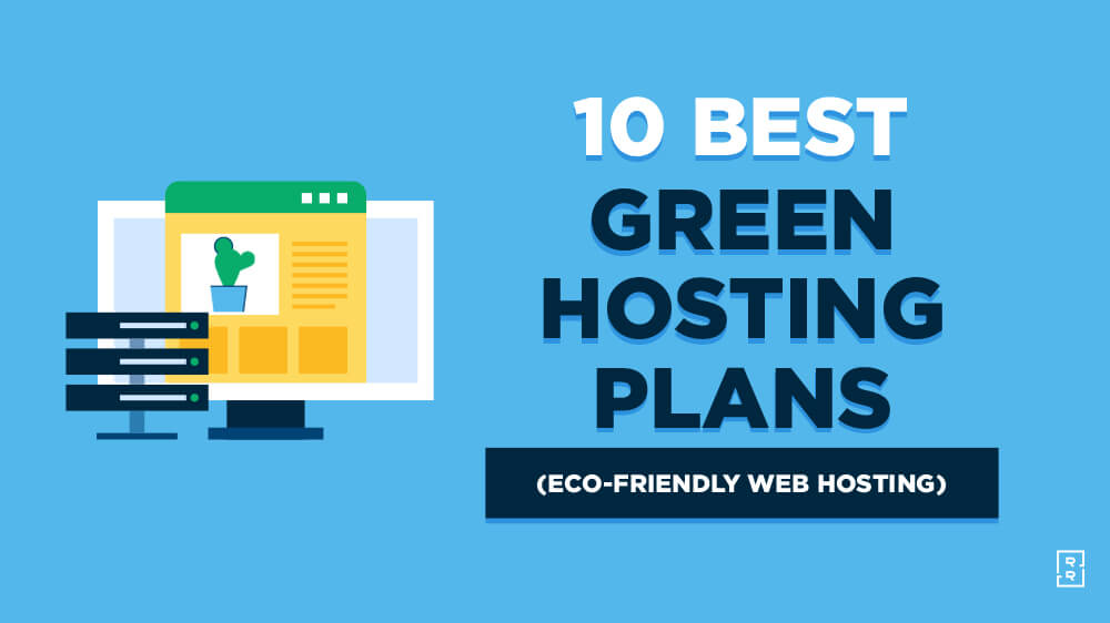 10 Best Green Web Hosting Plans (Eco-Friendly Hosting) Compared and Reviewed