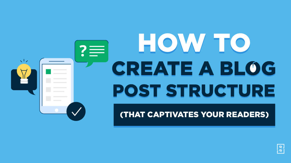 How to Create a Blog Post Structure (that Engages Readers) in 4 Easy Steps