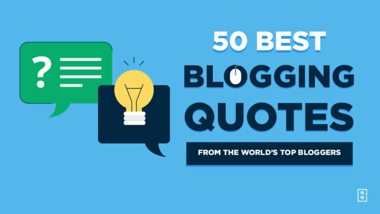 50 Blogging Quotes to Inspire You to Blog Smarter This Year (from the World's Top Bloggers)