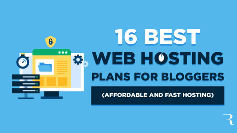 16 Best Web Hosting Plans for Bloggers to Get Affordable and Fast Hosting