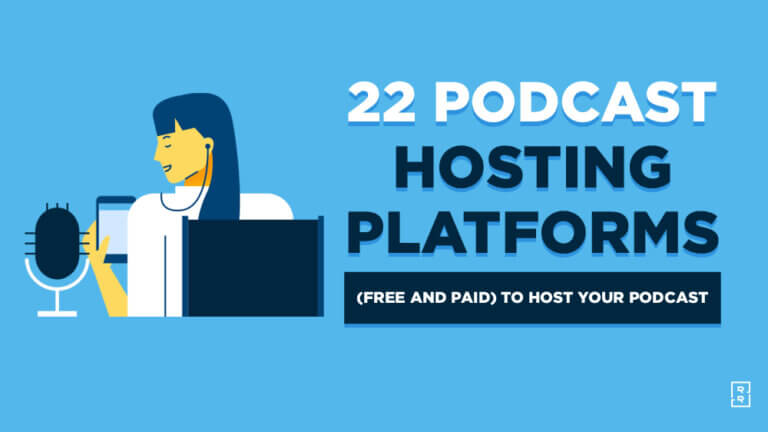 22 Best Podcast Hosting Platforms (Free and Paid) to Host Your Podcast