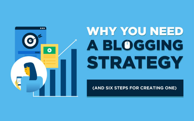 Why You Need a Blog Strategy (and 6 Steps for Creating One) This Year