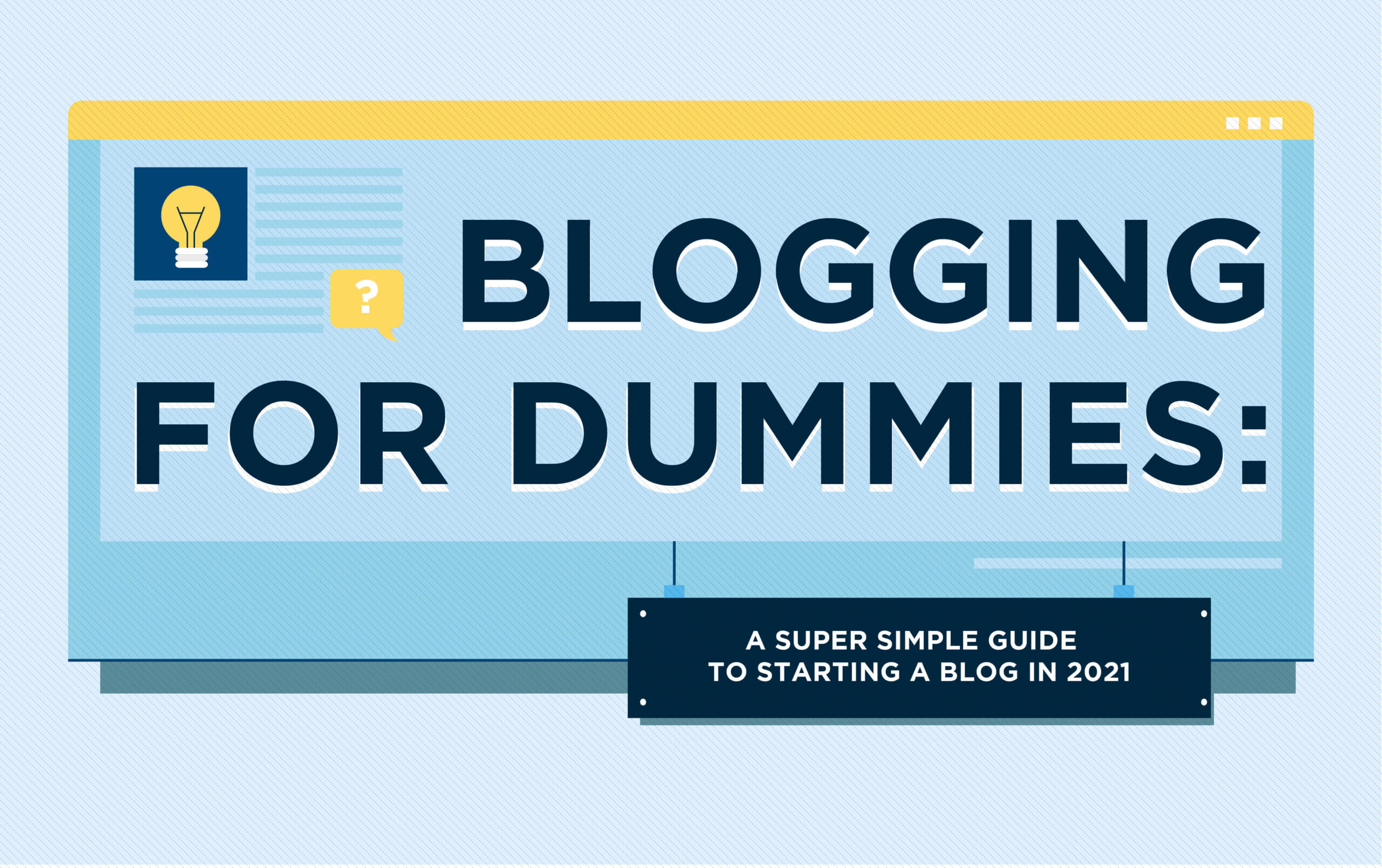 Blogging for Dummies (Simple Guide to Starting a Blog for Beginners)