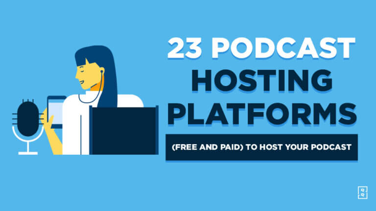 23 Best Podcast Hosting Platforms (Free and Paid) to Host Your Podcast