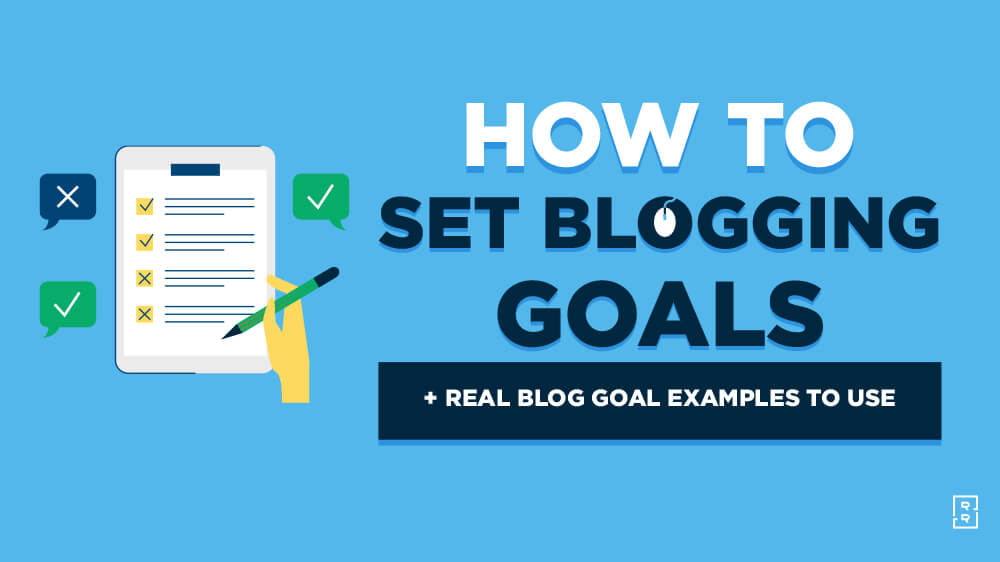 How to Set Blogging Goals (Blog Goals Planning) and Real Examples of Goals to Use
